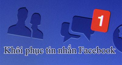 lấy lại tin nhắn đã xóa trên FaceBook
